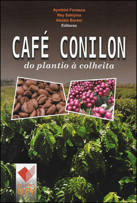 CAFÉ CONILON DO PLANTIO A COLHEITA